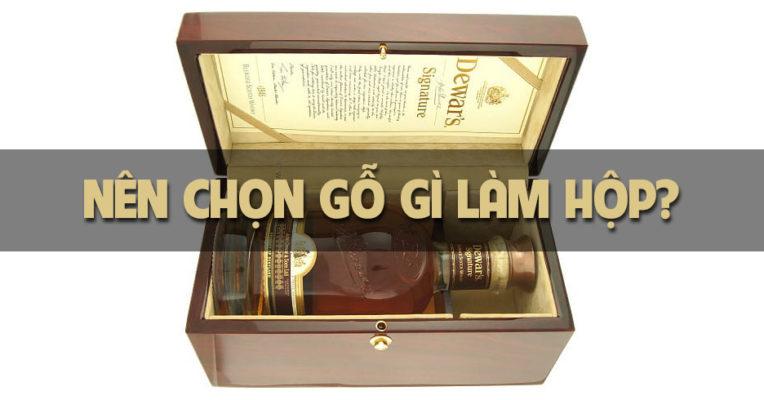chon go gi lam hop
